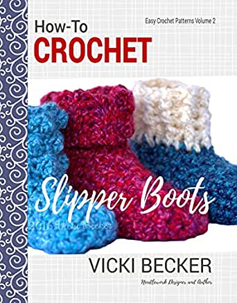 How To Crochet Slipper Boots Easy Crochet Patterns Book 2 Kindle