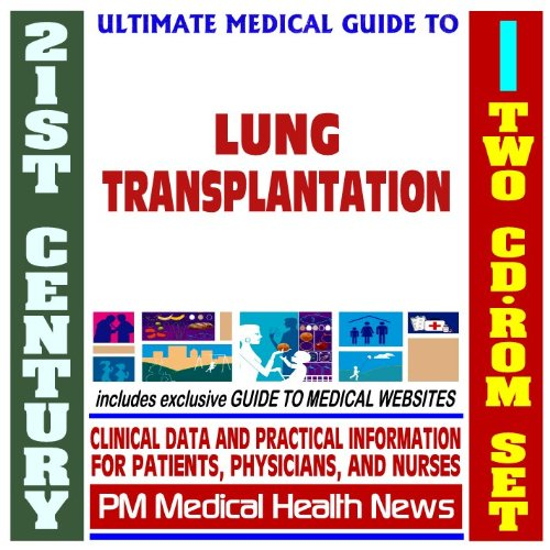 21st Century Ultimate Medical Guide to Lung Transplantation - Authoritative Clinical Information for Physicians and Patients (Two CD-ROM Set) pdf epub