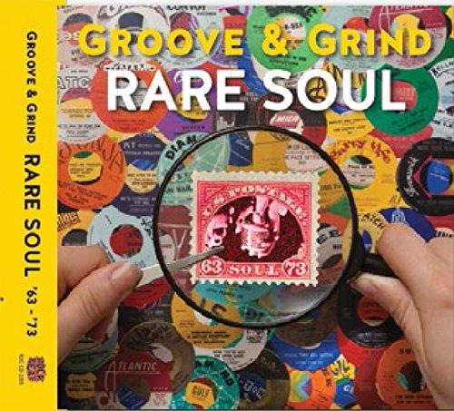 (Rare Soul Groove & Grind 1963-1973)