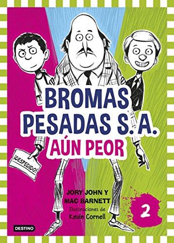 Bromas Pesadas S.A.2. Aún peor: Bromas Pesadas 2 (Spanish Edition) by