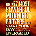 Prayer: The +77 Most Powerful Morning Prayers to Start Your Day Energized: Christian Prayer Series, Book 1 Audiobook by Active Christian Publishing, Brandon M. Davis Narrated by Marion Gold