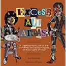 Excess All Areas: A Lighthearted Look at the Demands and Idiosyncracies of Rock Icons on Tour