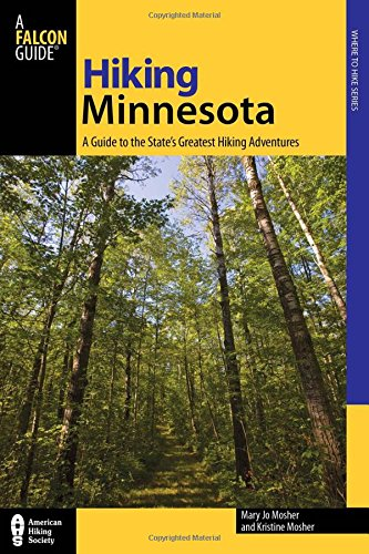 Hiking Minnesota: A Guide To The State's Greatest Hiking Adventures (State Hiking Guides - Hiking Midwest