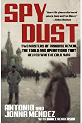 Spy Dust: Two Masters of Disguise Reveal the Tools and Operations That Helped Win the Cold War Paperback