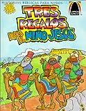 img - for Tres Regalos Para el Nino Jesus: Mateo 2.1-12 Para Ninos (Arch Books) (Spanish Edition) by Sandra E Falcioni de Fritzler (2000-08-01) book / textbook / text book