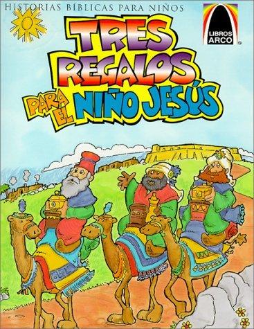 Download By Sandra E. Falcioni de Fritzler Tres Regalos Para el Nino Jesus: Mateo 2.1-12 Para Ninos (Arch Books) (Spanish Edition) [Paperback] pdf