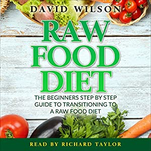 Raw Food Diet: 50+ Raw Food Recipes Inside Audiobook