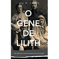 O Gene de Lilith: Uma História de Amor Ecoando Através do Tempo