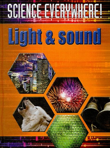 Light and Sound: The Best Start in Science (Science Everywhere!) PDF