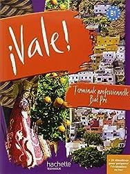 ¡ Vale ! Terminale Bac Pro - Livre élève - Ed.2011