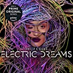 Philip K. Dick's Electric Dreams | Philip K. Dick