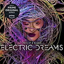 Philip K. Dick's Electric Dreams Audiobook by Philip K. Dick Narrated by Tanya Eby, Luke Daniels, Peter Berkrot, Jeff Cummings, Patrick Lawlor