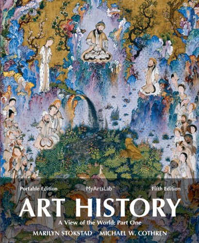 Art History Portable, Book 3: A View Of The World, Part One Plus NEW MyArtsLab With EText -- Access Card Package (5th Edition)