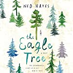 The Eagle Tree: A Novel | Ned Hayes