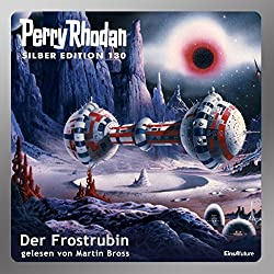 Der Frostrubin (Perry Rhodan Silber Edition 130)