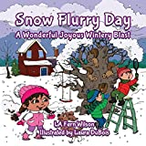 Snow Flurry Day: A Wonderful Joyous Wintery Blast