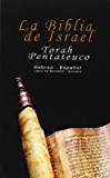 La Biblia de Israel: Torah Pentateuco: Hebreo - Español : Libro de Bereshít - Génesis (Spanish Edition)