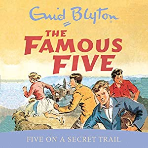 Famous Five: Five On A Secret Trail Audiobook