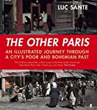 The Other Paris: An illustrated journey through a city's poor and Bohemian past