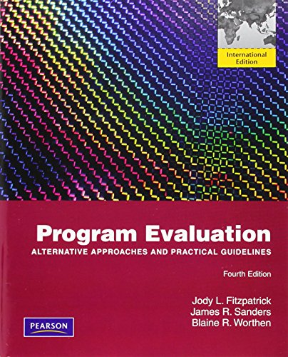 Program Evaluation: Alternative Approaches and Practical Guidelines by Jody L. Fitzpatrick (23-Sep-2010) Paperback