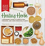 img - for Healing Herbs: A Beginner's Guide to Identifying, Foraging, and Using Medicinal Plants / More than 100 Remedies from 20 of the Most Healing Plants book / textbook / text book