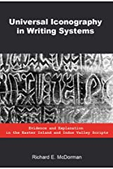 Universal Iconography in Writing Systems: Evidence and Explanation in the Easter Island and Indus Valley Scripts Kindle Edition