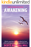 Awakening: Which way does Scott go when he loses faith and hope in everything he believes in (Caught Between Two Worlds Book 3)