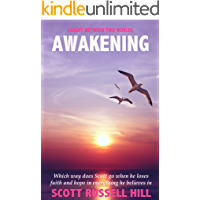 Awakening: Which way does Scott go when he loses faith and hope in everything he believes in (Caught Between Two Worlds…
