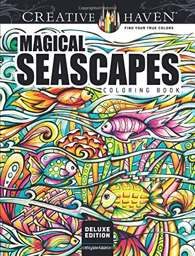Creative Haven Deluxe Edition Magical SeaScapes Coloring Book (Adult Coloring) by Dover Publications