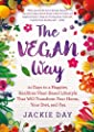 The Vegan Way: 21 Days to a Happier, Healthier Plant-Based Lifestyle That Will Transform Your Home, Your Diet, and You