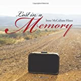 Lost in a Memory, Irene McCullum-Hines, 1466974966