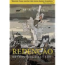Redenção - Metrovinos: Destino: A Luta Pela Sobrevivência de Um Povo Aprisionado (Portuguese Edition)