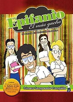 Epifanio el más gacho: 1era Temporada Completa de [Blandela, Yonshesko]