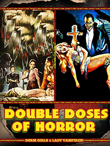 Double Doses of Horror: Dorm Girls & Lady