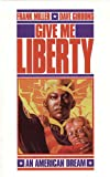Give Me Liberty: An American Dream