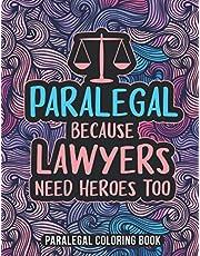 Paralegal Coloring Book: A Snarky & Humorous Adult Law Coloring Book for Paralegals | Gifts for Paralegals Women, Men or Retirement.