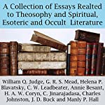 A Collection of Essays Related to Theosophy and Spiritual, Esoteric and Occult Literature | H. A. W. Coryn,G. R. S. Mead,C. W. Leadbeater,Helena P. Blavatsky,Annie Besant,William Q. Judge