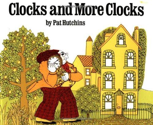 Clocks and More Clocks (Clocks And More Clocks By Pat Hutchins)