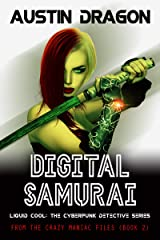 Digital Samurai: Liquid Cool: The Cyberpunk Detective Series (From the Crazy Maniac Files Book 2) Kindle Edition
