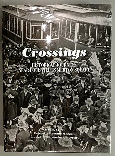 Crossings: Historical Journeys Near Louisville's Merton ()