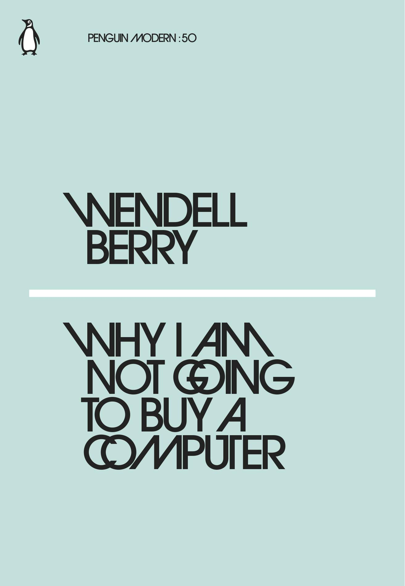 Why I Am Not Going to Buy a Computer (Penguin Modern