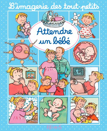 Attendre un bébé (Imagerie des tout-petits) (French Edition)