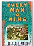 Every Man a King: A Novel