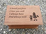 Custom engraved musical jewelry box with I loved you first, I love you still I always have And always will with mother and daughter holding hands image, handmade by simplycoolgifts
