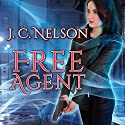 Free Agent: Grimm Agency, Book 1 Audiobook by J. C. Nelson Narrated by C.S.E Cooney