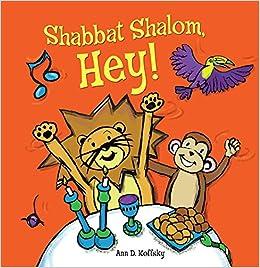 Shabbat shalom hey ann koffsky 9781467750523 amazon books thecheapjerseys Choice Image