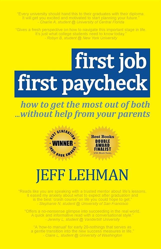 First Job ~ First Paycheck - how to get the most out of both...without help from your parents