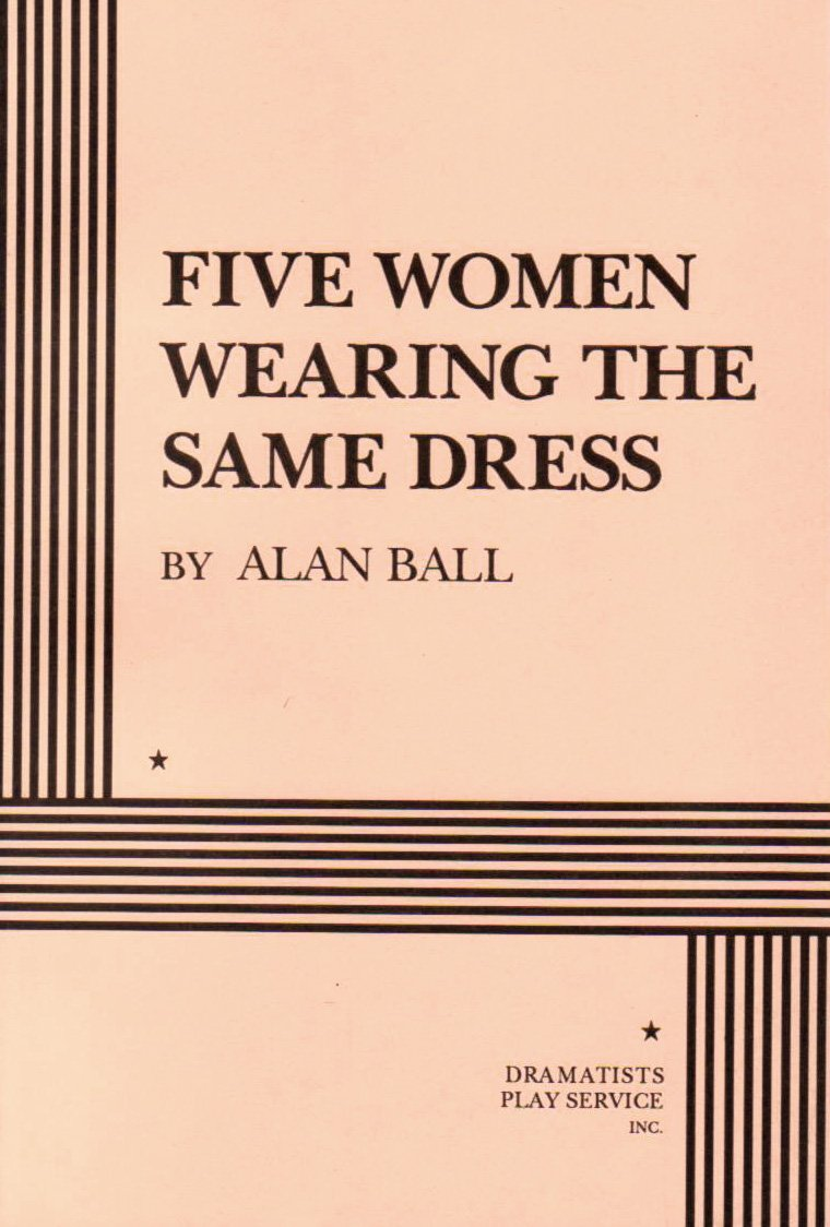 Five women wearing the same dress alan ball alan ball five women wearing the same dress alan ball alan ball 9780822213673 amazon books fandeluxe Images