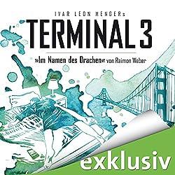 Im Namen des Drachen (Terminal 3 - Folge 8)