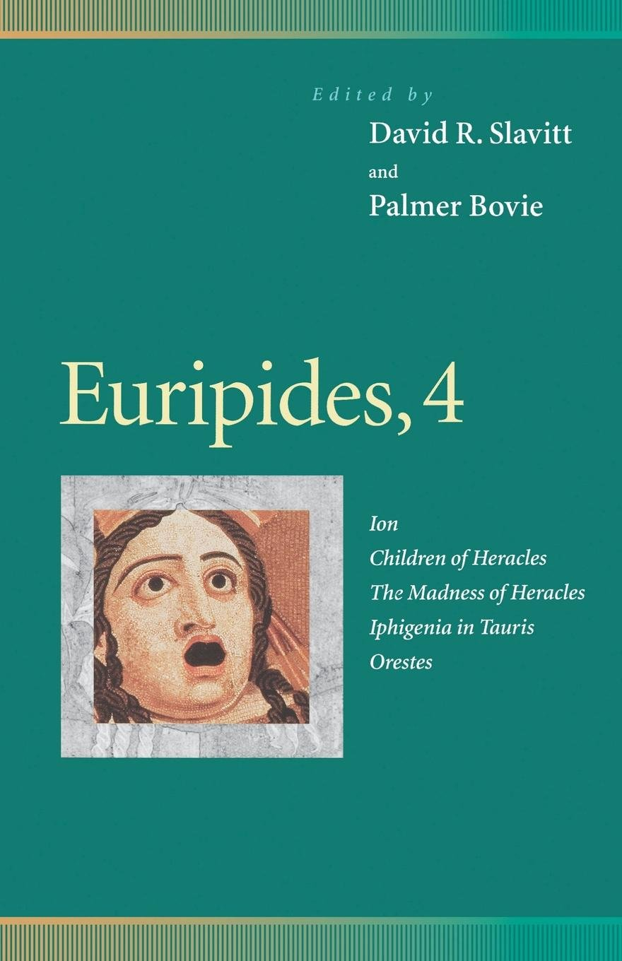 Euripides, 4 : Ion, Children of Heracles, the